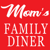 Mom's Family Diner