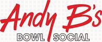 Andy B's Bowl Social