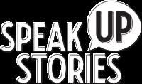 Speak Up Stories