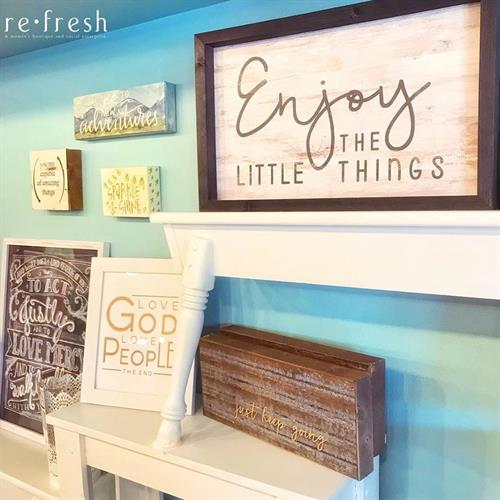 Inspirational signs and gift items are available for purchase at Refresh Boutique!