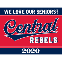 "Project: ""We Love Our Central Rebel Seniors!"" Yard Sign"