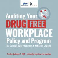 Webinar: Auditing Your DRUG|FREE WORKPLACE Policy and Program