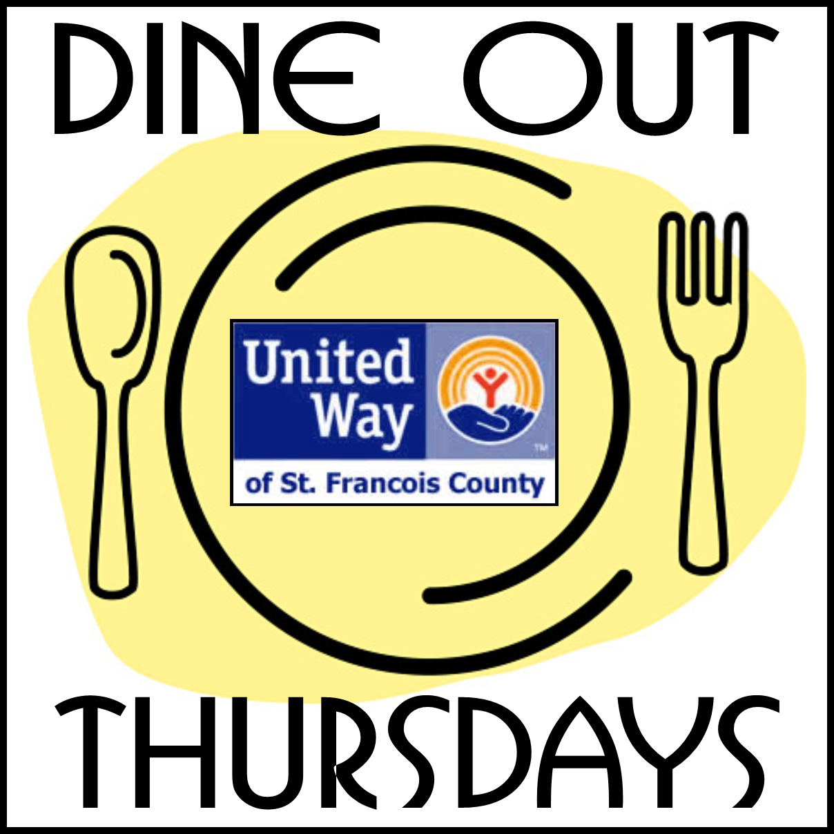 Dine Out Thursday for United Way at McDonald's (both Farmington Locations) or El Tapatio (Park Hills)