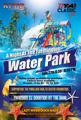KFMO/B104 Night at the Water Park Benefits Parkland Health Center Foundation