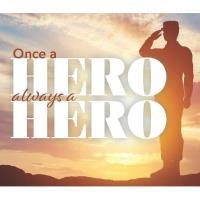 """We Honor Veterans """"Once a Hero"""""""