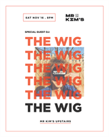 Guest DJ: The Wig at Mr Kim's Upstairs