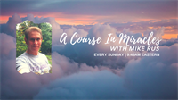 A Course in Miracles w/Mike Rus