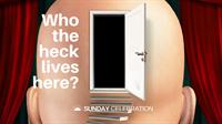 11:15AM Sunday Celebration: Who the Heck Lives Here?