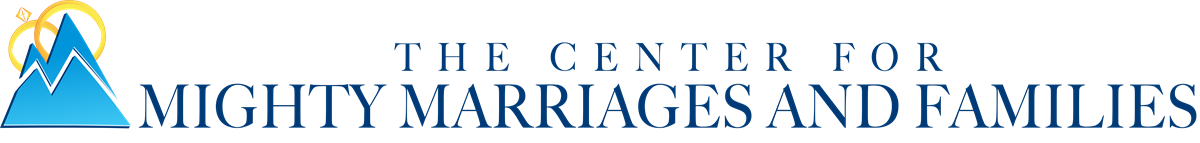 The Center for Mighty Marriages & Families