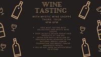 Wine Tasting with Mystic Wine Shoppe