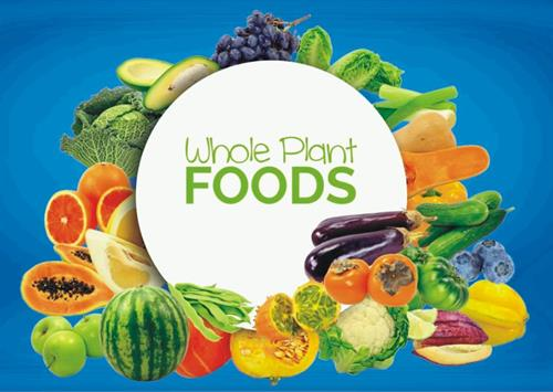 Whole Plant Foods are essential for Optimal Health and Longevity!