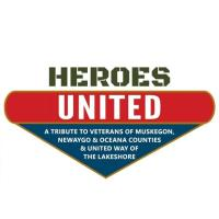 Heroes United - A Tribute to Veterans of Muskegon, Newaygo, and Oceania Counties & The United Way of The Lakeshore