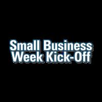 Small Business Week Kick-Off