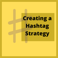 Creating a Hashtag Strategy for Your Social Media Marketing