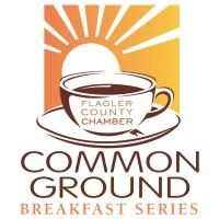 Common Ground Breakfast - 2019 The State of Economic Development & Tourism in Flagler County