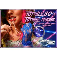 Totally 80's Totally Murder Mystery Dinner to benefit Patches Of Light.