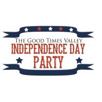 Good Times Valley Independence Day Party