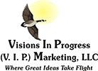 Visions In Progress (V.I.P.) Marketing, LLC