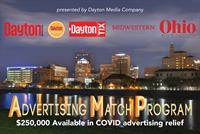 DAYTON MEDIA COMPANY ANNOUNCES $250,000 ADVERTISING MATCH PROGRAM