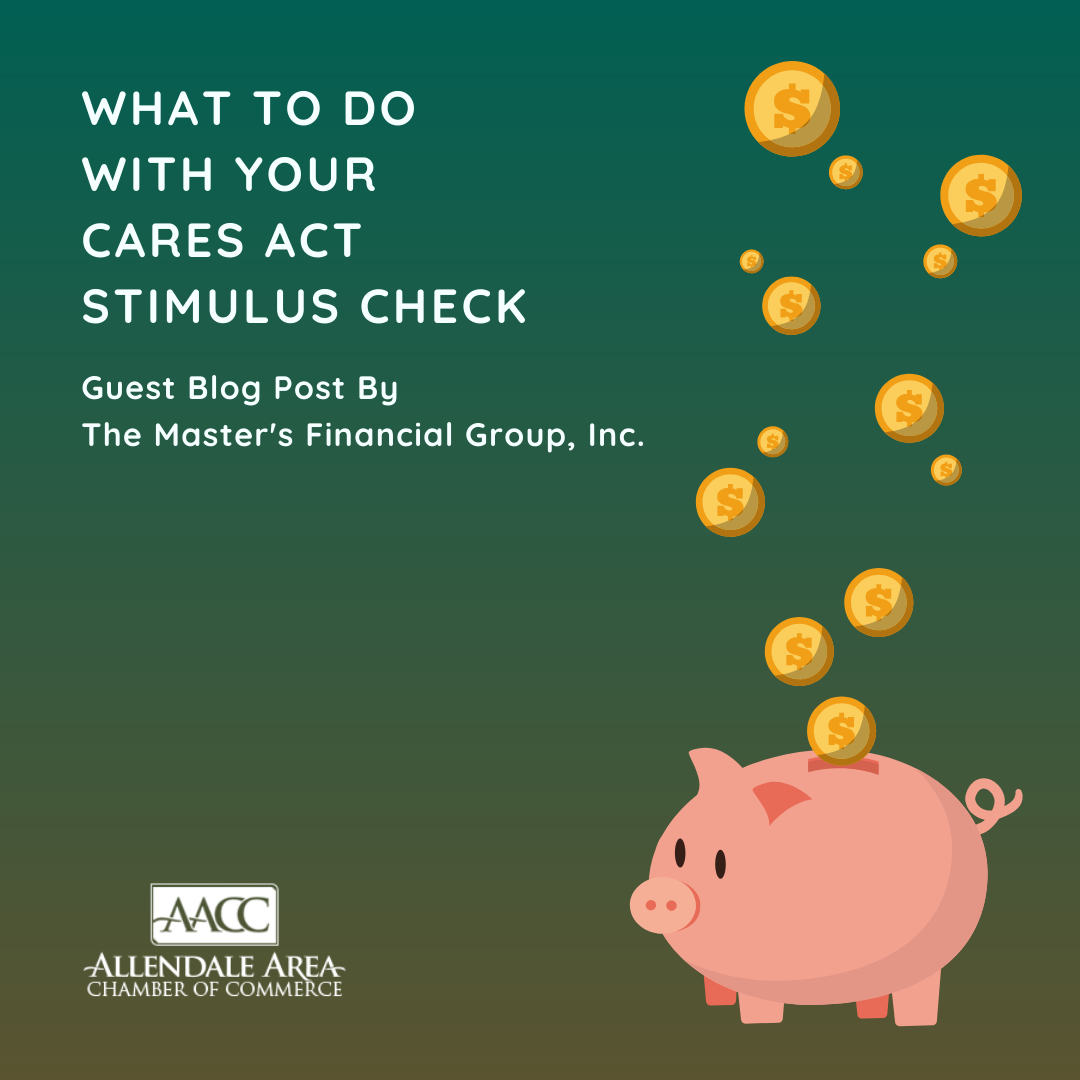 Guest Blog - What to do with your CARES Act Stimulus Check