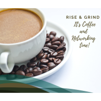 Rise & Grind: It's Coffee and Networking Time - March 2021