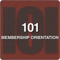 Membership 101 - New Member Orientation
