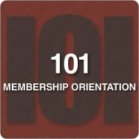 Membership 101 - New Member Orientation
