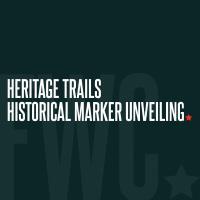 Heritage Trails Historical Marker Unveiling