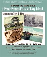 BOOK & BOTTLE: A Penny Postcard View of Long Island, with Noel J. Gish
