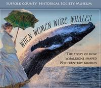 When Women Wore Whales Exhibit