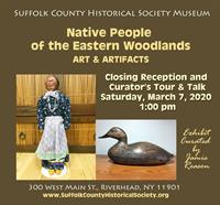 Closing Reception and Curator's Tour & Talk: Native People of the Eastern Woodlands