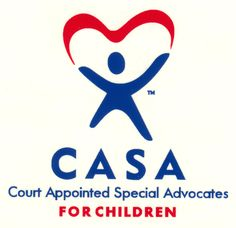 Court Appointed Special Advocates for abused and neglected children.
