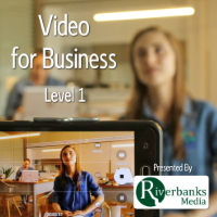 Video for Business: Level 1