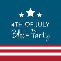 4th of July Block Party : 2019