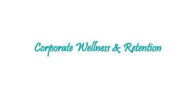 Corporate Wellness & Retention