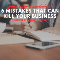 Workshop: Avoiding the 6 Mistakes That Can Kill Your Business