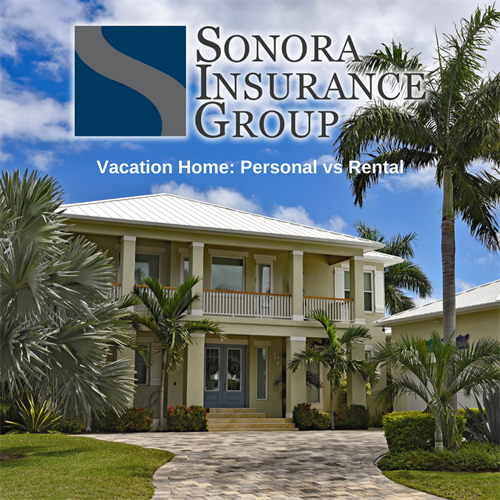 Vacation and Rental Homes may need different coverage - we can help with that!