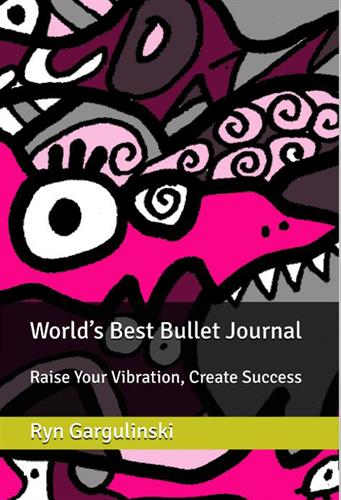 World's Best Bullet Journal: Raise Your Vibration, Create Success. On Amazon and Rynski.Etsy.com