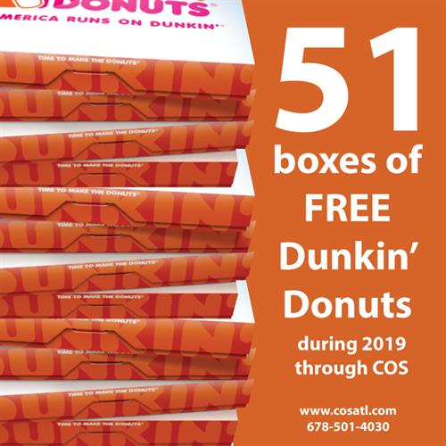 Free Dunkin's Donuts with all Friday orders of a $100 or more for businesses operating within the metro Atlanta area.