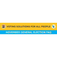 Voting Solutions For All People, November General Election FAQ