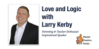 Parenting the Love and Logic Way With Larry Kerby