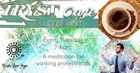 Tryst Cafe ''Cup of Calm'' A Meditation for Working Professionals