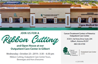 JOIN US FOR A Ribbon Cutting  and Open House at our  Outpatient Care Center in Gilbert!