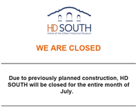 HD South Closed for Month of July