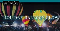 Capture Sales at the Largest Event of the Year! SanTan Village Holiday Balloon Glow Event.