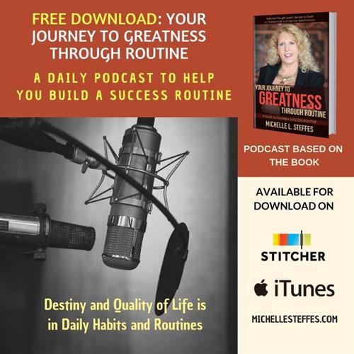 PODCAST: Your Journey to Greatness Through Routine - Stitcher & iTunes