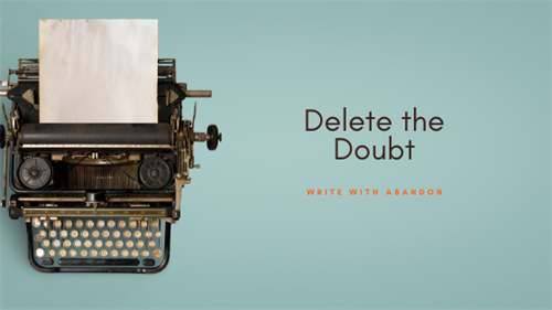 Take our online course, Delete the Doubt, to finally finish that book you've been dreaming about.