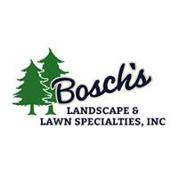 Bosch's Landscape & Lawn Specialties, Inc