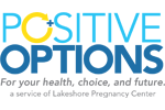Positive Options, a service of Lakeshore Pregnancy Center