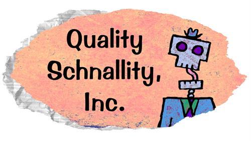 Quality Schnallity Inc; makers of rather strange animation